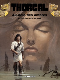 Jean Van Hamme et Grzegorz Rosinski - Thorgal Tome 5 : Au-delà des Ombres.