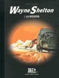 Jean Van Hamme et Christian Denayer - Wayne Shelton Tome 1 : La mission.