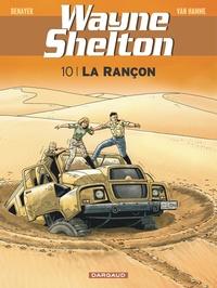 Jean Van Hamme et Christian Denayer - Wayne Shelton Tome 10 : La rançon.