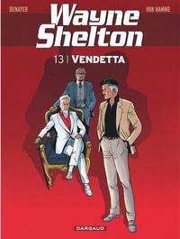 Jean Van Hamme et Christian Denayer - Wayne Shelton Tome 13 : Vendetta.