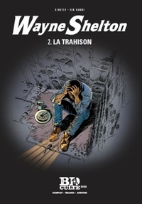 Jean Van Hamme et Christian Denayer - Wayne Shelton Tome 2 : La trahison.