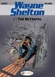 Jean Van Hamme et Christian Denayer - Wayne Shelton Tome 2 : The Betrayal.