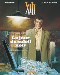 Jean Van Hamme et William Vance - XIII Tome 1 : Le jour du soleil noir.