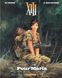 Jean Van Hamme et William Vance - XIII Tome 9 : Pour Maria.