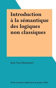 Jean Van Heijenoort - Introduction à la sémantique des logiques non classiques.