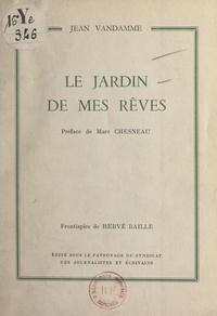 Jean Vandamme et Hervé Baille - Le jardin de mes rêves.
