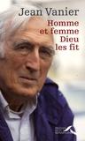 Jean Vanier - Homme et femme Dieu les fit.