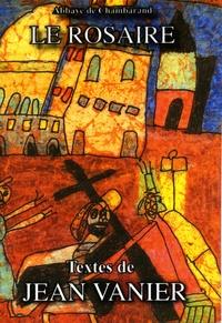 Jean Vanier - Le rosaire - Textes de Jean Vanier.
