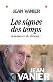 Jean Vanier et Jean Vanier - Les Signes des temps - A la lumière de Vatican II.