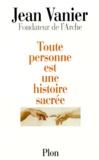 Jean Vanier - Toute personne est une histoire sacrée.