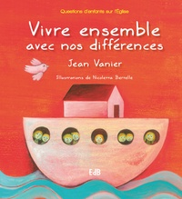 Jean Vanier et Nicoletta Bertelle - Vivre ensemble avec nos différences.