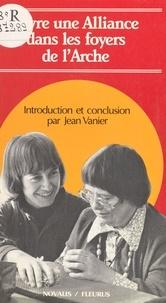 Jean Vanier - Vivre une alliance dans les foyers de l'Arche.