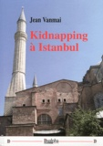 Jean Vanmaï - Kidnapping a istanbul.