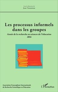 Jean Vannereau - Les processus informels dans le groupes - Année de la recherche en sciences de l'éducation 2016.