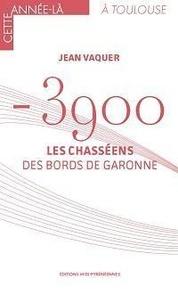Jean Vaquer - -3900 - Les Chasséens des bords de Garonne.