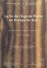 Jean Vaquer - La fin de l'âge de pierre en Europe du Sud - Acte de la table ronde de l'EHESS (Carcassonne 5-6 septembre 2003).