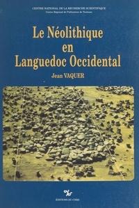 Jean Vaquer - Le Néolithique en Languedoc occidental.