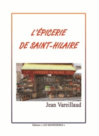 Jean Vareillaud - L'épicerie de Saint-Hilaire.