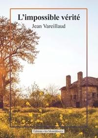 Jean Vareillaud - L'impossible vérité.