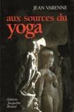 Jean Varenne - Aux sources du yoga.