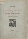 Jean Variot et Paul Ledoux - Chroniques et légendes des villes alsaciennes.