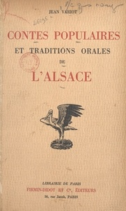 Jean Variot et André Hofer - Contes populaires et traditions orales de l'Alsace.