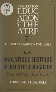 Jean Variot - La drôlatique histoire de Fauste le magicien.