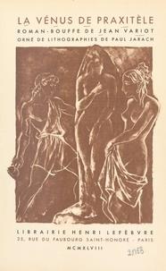 Jean Variot et Paul Jarach - La Vénus de Praxitèle.
