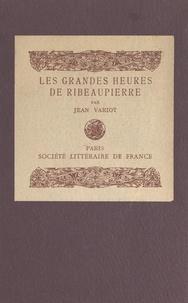 Jean Variot et André Hofer - Les grandes heures de Ribeaupierre - Évocation dramatique.