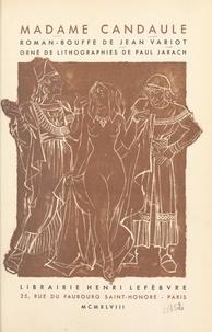 Jean Variot et Paul Jarach - Madame Candaule.