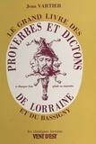 Jean Vartier - Proverbes et dictons de Lorraine et du Bassigny.
