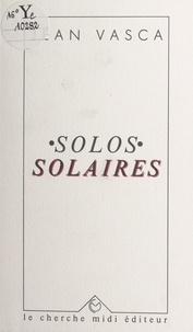 Jean Vasca - Solos solaires - Poème et chansons.