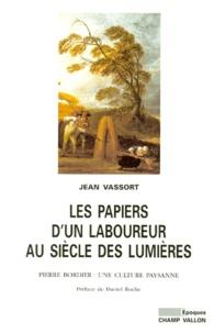 Lemememonde.fr LES PAPIERS D'UN LABOUREUR AU SIECLE DES LUMIERES. Pierre Bordier, une culture paysanne Image