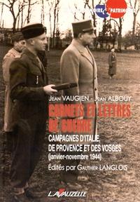 Jean Vaugien et Jean Albouy - Carnets et lettres de guerre - Campagnes d'Italie, de Provence et des Vosges (janvier-novembre 1944).
