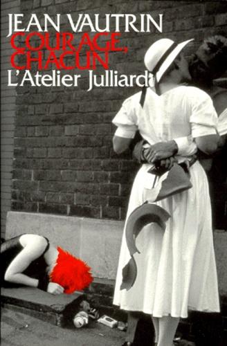Jean Vautrin - Courage, chacun.