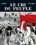 Jean Vautrin - Le cri du peuple Tome 1 : Les canons du 18 mars.