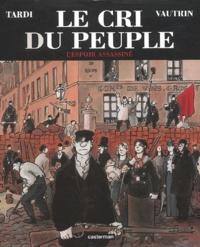 Jean Vautrin - Le cri du peuple Tome 2 : L'espoir assassiné.