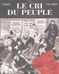 Jean Vautrin et Jacques Tardi - Le cri du peuple Tome 4 : Le testament des ruines.