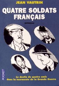 Jean Vautrin - Quatre soldats français Intégrale : .