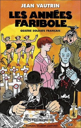Jean Vautrin - Quatre soldats français Tome 4 : Les années Faribole.