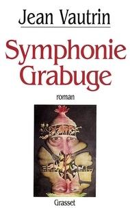 Jean Vautrin - Symphonie-Grabuge.