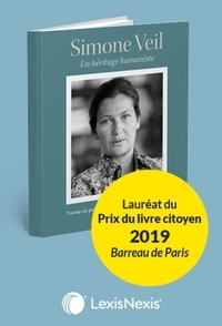 Jean Veil et Pierre-François Veil - Simone Veil - Un héritage humaniste. Trente-six personnalités témoignent de sa pensée.
