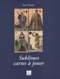 Jean Verame - Sublimes cartes à jouer.