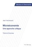 Jean Vercherand - Microéconomie : une approche critique - Théorie et exercices.