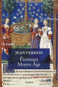 Jean Verdon - Etonnant Moyen-Age.