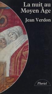 Jean Verdon et Pierre Vallaud - La nuit au Moyen Âge.