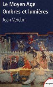 Jean Verdon - Le Moyen Age - Ombres et lumières.