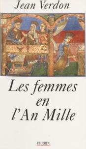 Jean Verdon - Les femmes en l'an mille.