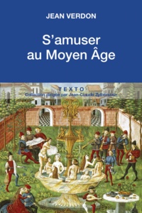 Jean Verdon - S'amuser au Moyen Age.