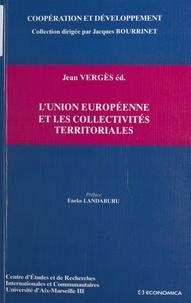 Jean Vergès et  Collectif - L'Union européenne et les collectivités territoriales.